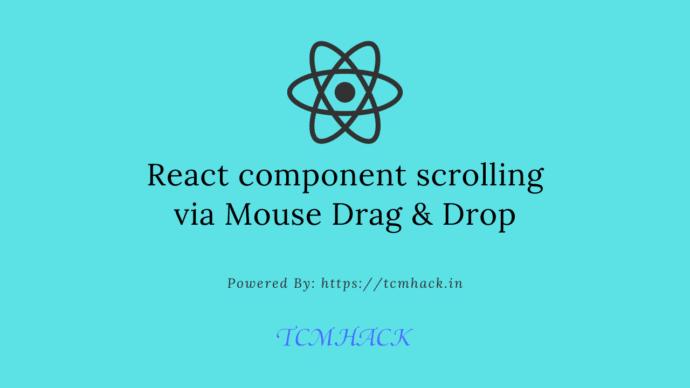 React component scrolling via Mouse Drag & Drop